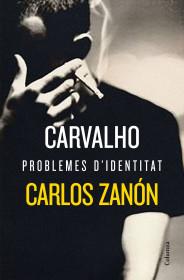Carvalho: Problemes d'identitat
