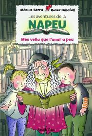 Les aventures de la Napeu. Més vella que l'anar a peu