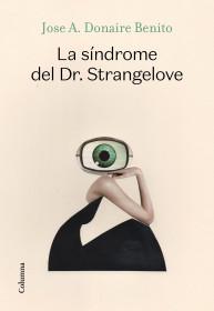 La síndrome del Dr. Strangelove