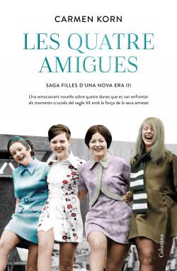 Les quatre amigues (Sèrie Filles d'una Nova Era 3)